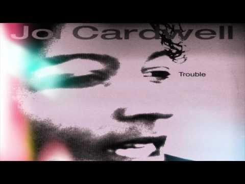 Joi Cardwell - Trouble (Upside Radio Mix)