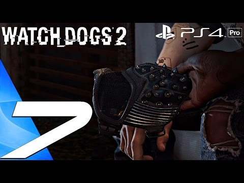 Watch Dogs 2 - Gameplay Walkthrough Part 7 - FBI Hideout & Wrench Unmasked (PS4 PRO)