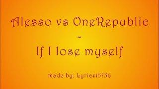 Alesso vs OneRepublic - If I Lose Myself (Alesso Remix) (LYRICS)