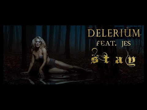 Delerium & JES -  Stay (Official Music Video)