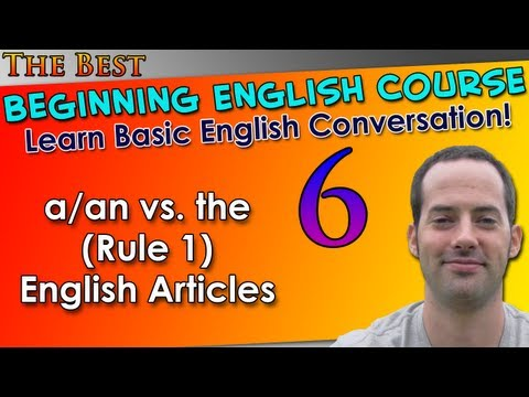 006 - a/an vs. the (Rule 1) English Articles - Beginning English Lesson - Basic English Grammar