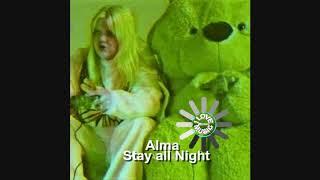 Alma - Stay all Night