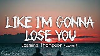 Download lagu Jasmine Thompson - Like I'm Gonna Lose You (Cover)