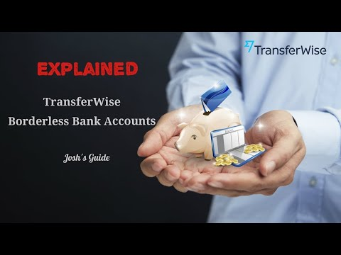 Transferwise Borderless Bank Accounts Explained