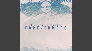 Download He Shall Reign Forevermore