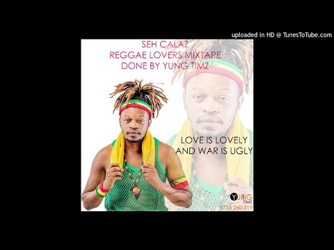 SEH CALAZ REGGAE LOVERS MIXTAPE DONE BY YUNG TIMZ
