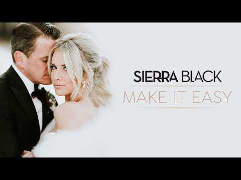 Sierra Black - Make It Easy (Official Audio)