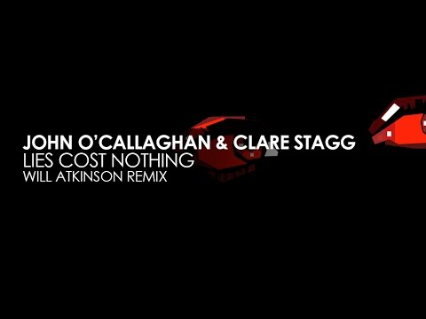 John O'Callaghan & Clare Stagg - Lies Cost Nothing (Will Atkinson Remix)