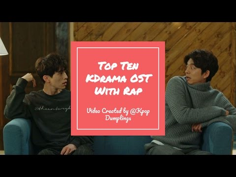 Top Ten KDrama OST With Rap