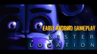 FNAF Sister Location Android (Early Gameplay Night 1)
