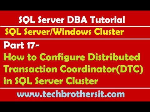 SQL Server DBA Tutorial 17- Configure Distributed Transaction  Coordinator(DTC) in SQL Server Cluster