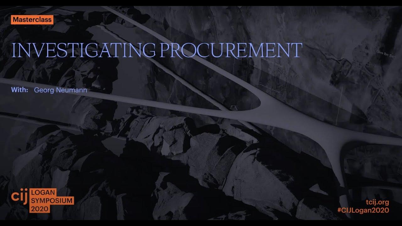 CIJ Logan Symposium 2020 Masterclass: Investigating Procurement