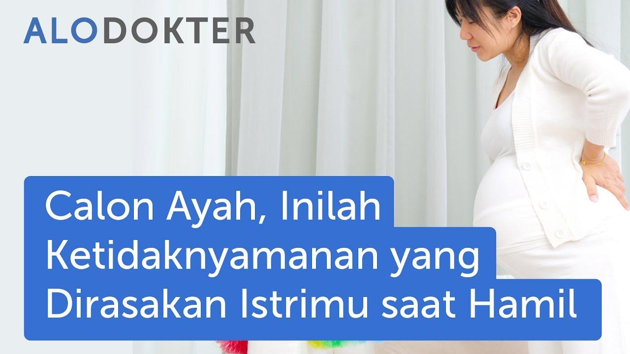 Calon Ayah Inilah Ketidaknyamanan Yang Dirasakan Istrimu Saat Hamil
