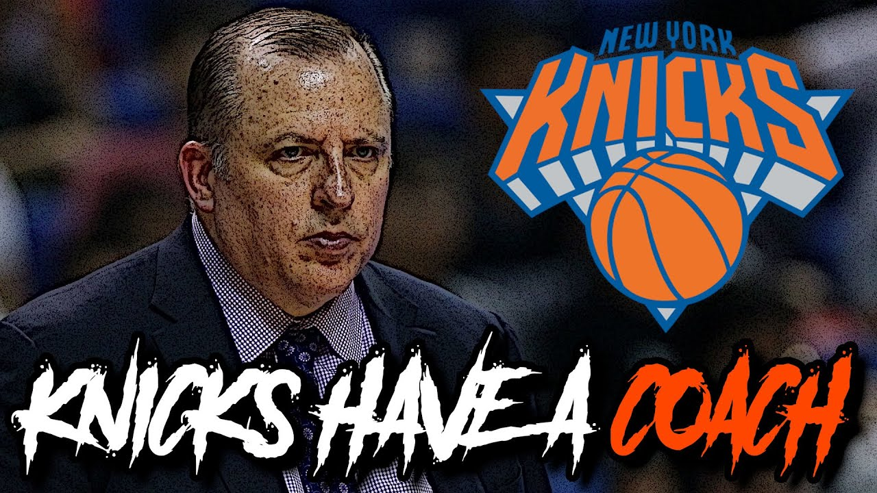 New York got its guy in Tom Thibodeau, but is he the right guy?