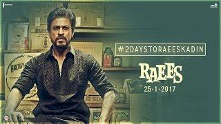 2 Days To Go   Raees Ka Din   Shah Rukh Khan, Nawazuddin Siddiqui   Releasing Jan 25