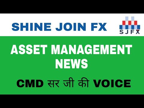 SHINE JOIN FX || ASSET MANAGEMENT NEWS
