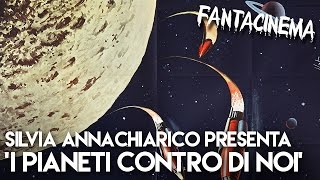 """Silvia Annachiarico presenta """"I Pianeti Contro di Noi"""" (1961) - FANTACINEMA AMERICA! #11"""