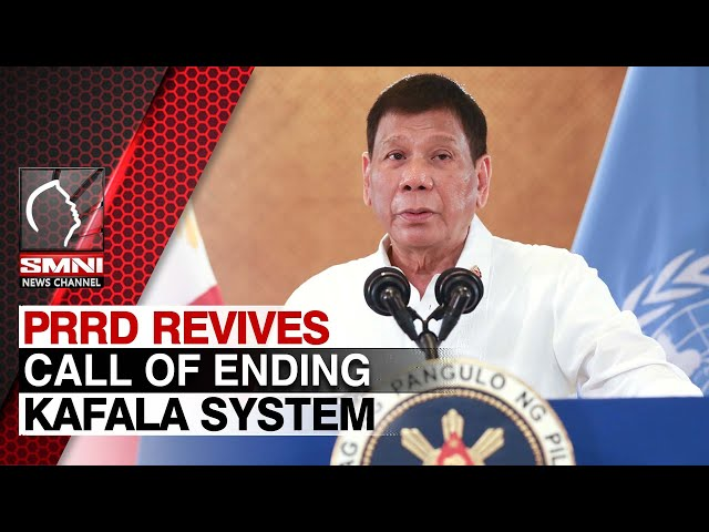 PRRD revives call of ending Kafala System in Middle East