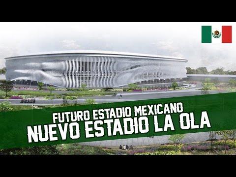 Nuevo estadio LA OLA ¡Nuevo estadio en México! | Conoce el futuro estadio