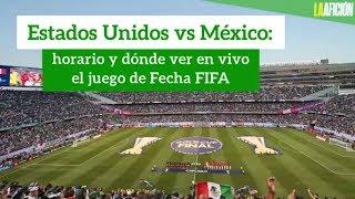 México vs Estados Unidos: horario y dónde verlo EN VIVO