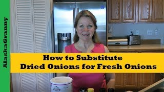 How to Substitute Dried Onions for Fresh Onions- Dry Dehydrated Food Storage Onions