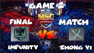FINAL MATCH GAME 2 | IMPUNITY vs ZHONG YI - MSC Championship SINGAPORE