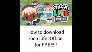 How to download Toca Life Office for FREE!!!