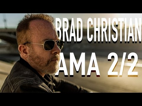 Brad Christian AMA Part 2 of 2 - YOUR questions answered!