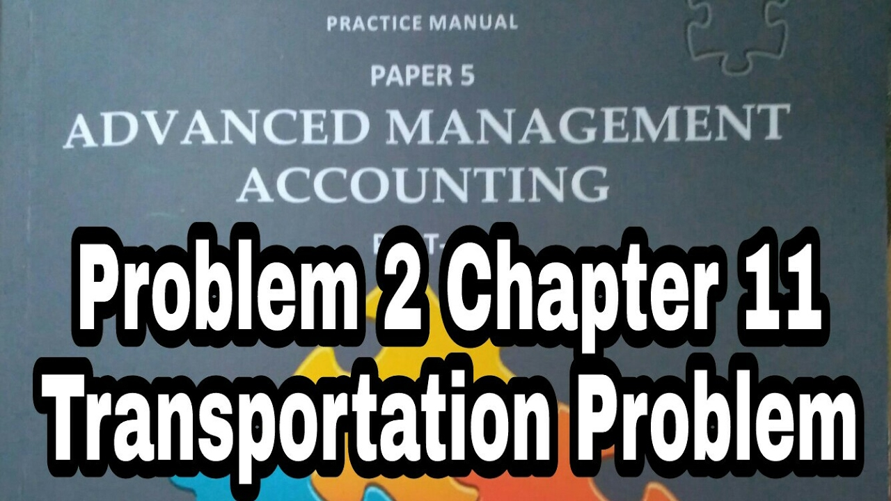 transportation problem advanced management accounting p 2 cp 11 rh youtube com Manual Bookkeeping Examples Manual Bookkeeping Examples