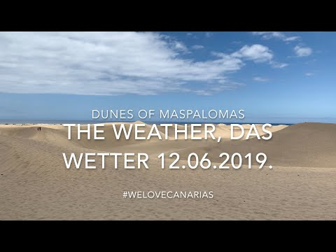 4K Gran Canaria Weather The Dunes Maspalomas 12.06.2019. Daily New From Another Place.