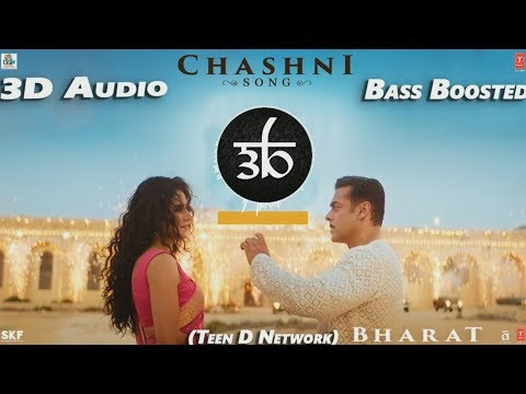 chashni-song-|-3d-audio-|-bass-boosted-|-bharat-|-virtual-3d-audio-|-teen-d-network