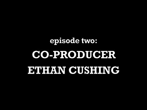 Feeding Mr. Baldwin Chit Chats: Ep. 2 Co-Producer Ethan Cushing