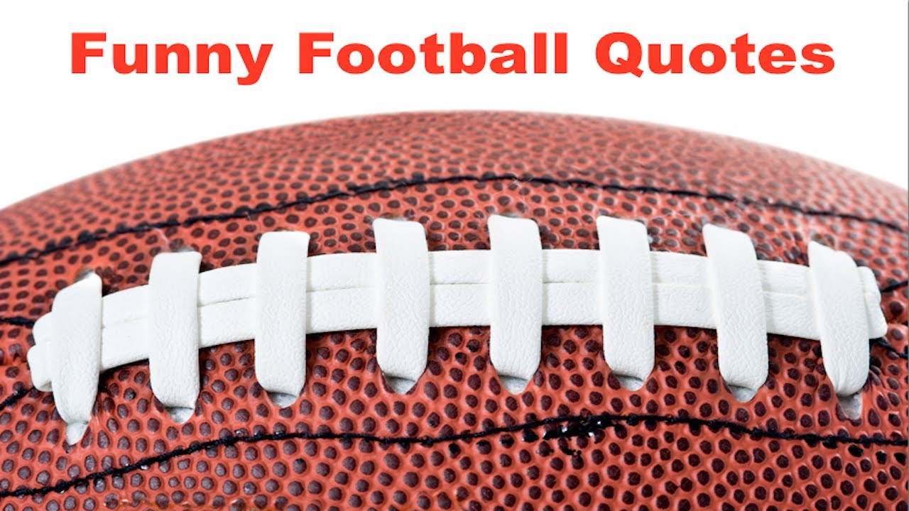 Funny Football Quotes, Sayings and Phrases