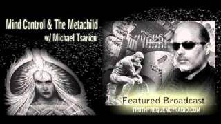 Mind Control & The Metachild - Michael Tsarion - Truth Frequency Radio