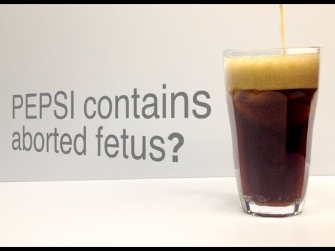 Does Pepsi Contain Aborted Human Fetus?