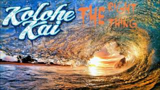 Kolohe Kai - The Right Thing
