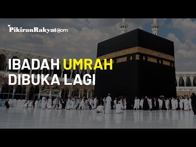 Ibadah Umrah Dibuka Lagi, Arab Saudi: Dibuka bagi Jamaah Dalam atau Luar Negeri