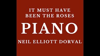 IT MUST HAVE BEEN THE ROSES | NEIL ELLIOTT DORVAL | PIANO | GRATEFUL DEAD JERRY GARCIA | NEIL DORVAL