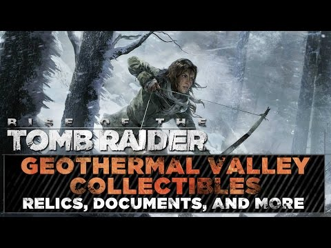 Rise of the Tomb Raider • Geothermal Valley Collectibles • Challenges, Relic, & Document Locations