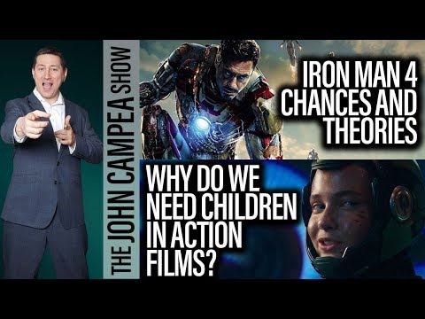 Iron Man 4, Why Are There Children In Action Films? - The John Campea Show