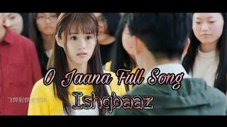 O Jaana Full Song | Ishqbaaz Title Song |
