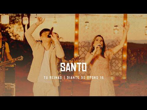 SANTO (Feat. Juliano Son) | DVD Tu Reinas | Diante Do Trono