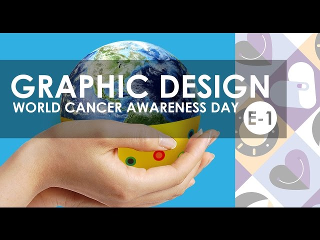Graphic Design - Adobe Illustrator / Photoshop - Ep1 (World Cancer Awareness Day)