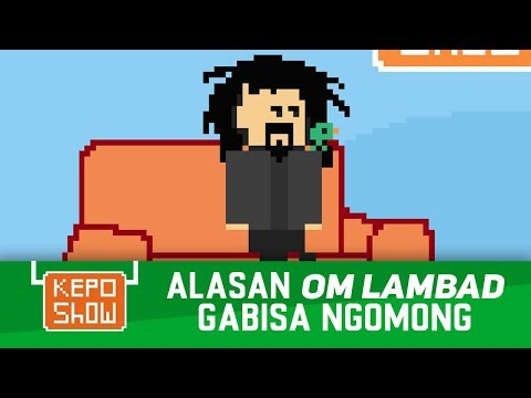 Alasan Om Lambad Gabisa Ngomong - KepoShow