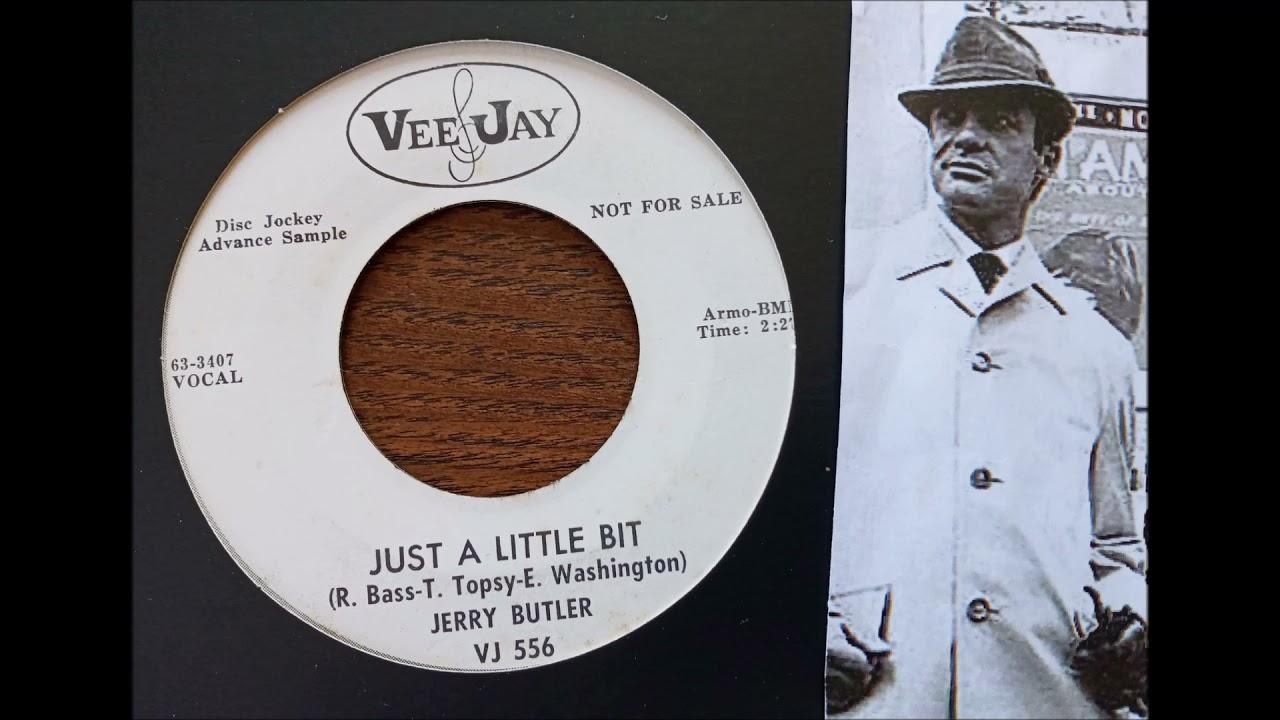 JERRY BUTLER - JUST A LITTLE BIT