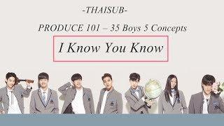 [THAISUB] PRODUCE 101 season2 – I Know You Know 월하소년(月下少年) ♬