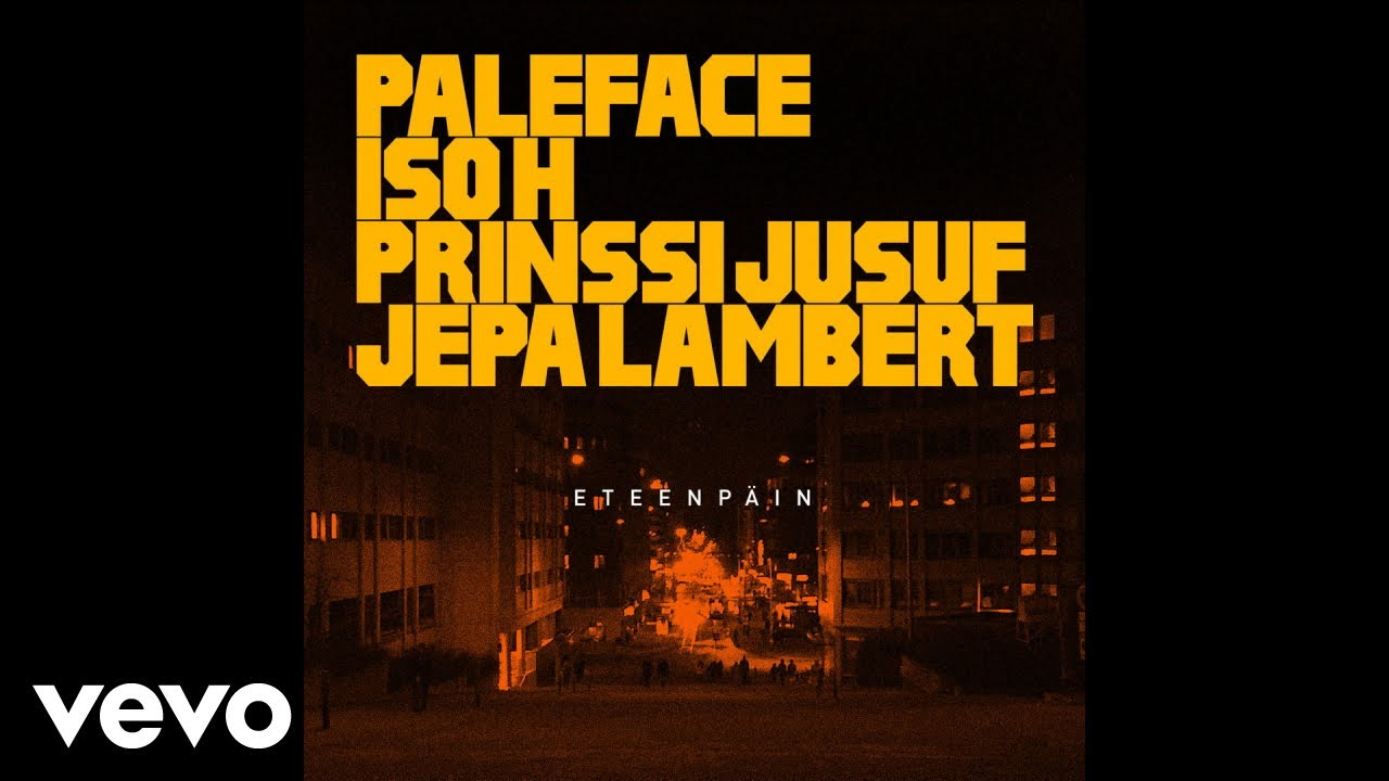 paleface-eteenpain-ft-iso-h-prinssi-jusuf-jepa-lambert-palefacevevo