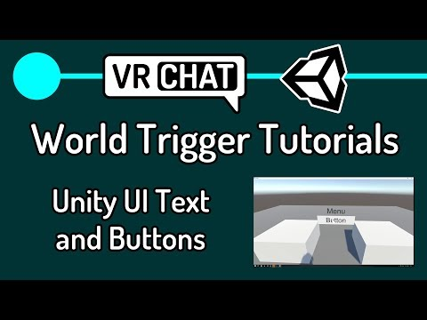 VRChat World Trigger Tutorials 10 - Unity UI Text and Buttons