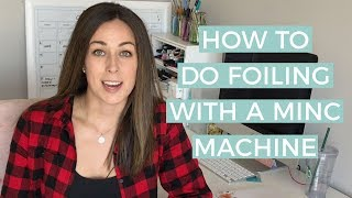 How to Add Foil to Your Work With A Heidi Swapp Minc Machine or Laminator | The Happy Ever Crafter