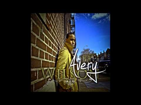 Avery Wilson - It's My Time